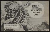 view Shove It Buster...We'd Rather Have Our Land, American Indian Press Association Publication digital asset: Shove It Buster...We'd Rather Have Our Land, American Indian Press Association Publication