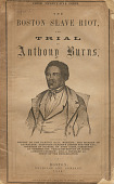 view The Boston Slave Riot, and Trial of Anthony Burns digital asset number 1