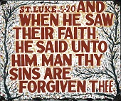 view ST. LUKE 5-20 AND WHEN HE SAW THEIR FAITH. HE SAID UNTO HIM. MAN THY SINS ARE FORGIVEN THEE. digital asset number 1