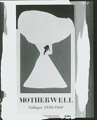 "view Poster for exhibition: Motherwell, Collages 1958-1960, featuring ""In Brown and White"" [graphic arts] / (photographed by Peter A. Juley & Son) digital asset number 1"