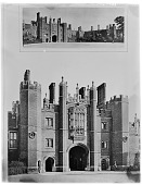 view [Hampton Court Palace]: the Great Gatehouse. digital asset: [Hampton Court Palace] [glass negative]: the Great Gatehouse.