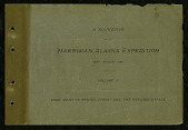 view Souvenir of the Harriman Alaska Expedition, May-August, 1899, volume 2, Cook Inlet to Bering Strait and the return voyage digital asset number 1