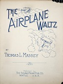 view The airplane waltz / by Thomas L. Massey ; [arr. by Otto Crowhurst] digital asset number 1