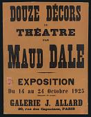 view Poster for Exhibition Douze Décors de Théâtre par Maud Dale, Galerie J. Allard digital asset: Poster for Exhibition Douze Décors de Théâtre par Maud Dale, Galerie J. Allard