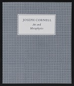 view Cornell, Joseph, Art and Metaphysics, Catalogs (May 11-Jun 18, 1982) digital asset: Cornell, Joseph, Art and Metaphysics, Catalogs (May 11-Jun 18, 1982)