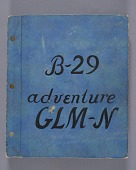 "view Glenn L. Martin Nebraska Company Scrapbooks (Brown Collection) digital asset: [""B-29 adventure"" Scrapbook]"
