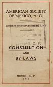 view Handbook, American Society of Mexico -- Constitution and By-Laws, Mexico City, Mexico digital asset: Handbook, American Society of Mexico -- Constitution and By-Laws, Mexico City, Mexico