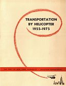 view Studies, Book, Transportation by Helicopter 1955-1975, The Port of New York Authority, Aviation Department (New York, NY) digital asset: Studies, Book, Transportation by Helicopter 1955-1975, The Port of New York Authority, Aviation Department (New York, NY)