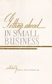 """view Booklet, """"Getting Ahead in Small Business: A Collection of True Little Stories of American Businessmen,"""" Dun & Bradstreet, Inc. digital asset: Booklet, """"Getting Ahead in Small Business: A Collection of True Little Stories of American Businessmen,"""" Dun & Bradstreet, Inc."""