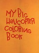 view Publications, Book, My Big Helicopter Coloring Book, Hiller Aircraft Corp. (Palo Alto, California) digital asset: Publications, Book, My Big Helicopter Coloring Book, Hiller Aircraft Corp. (Palo Alto, California)