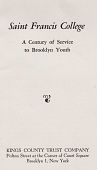 """view Booklet, """"Saint Francis College: A Century of Service to Brooklyn Youth,"""" copyright Kings County Trust Company (Brooklyn, NY), 1957 digital asset: Booklet, """"Saint Francis College: A Century of Service to Brooklyn Youth,"""" copyright Kings County Trust Company (Brooklyn, NY), 1957"""
