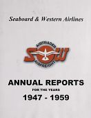 view Seaboard & Western Airlines Collection [Hill] digital asset: Seaboard & Western Airlines Annual Reports for the Years 1947-1959