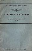 view Flight Instructor's Manual, Civil Aeronautics Bulletin No. 9 digital asset: Flight Instructor's Manual, Civil Aeronautics Bulletin No. 9