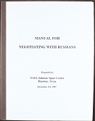 view Manual for Negotiating with Russians, Steven D. Jones, East-West Business Strategies, prepared for NASA/JSC, Houston, Texas digital asset: Manual for Negotiating with Russians, Steven D. Jones, East-West Business Strategies, prepared for NASA/JSC, Houston, Texas