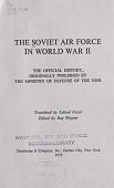 view The Soviet Air Force in World War II - The Official History Originally Published by the Ministry of Defense of the USSR digital asset: The Soviet Air Force in World War II - The Official History Originally Published by the Ministry of Defense of the USSR