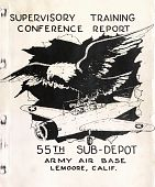 view [Supervisory Training Conference Report. 55th Sub-Depot Army Air Base Lemoore, Calif.] digital asset: [Supervisory Training Conference Report. 55th Sub-Depot Army Air Base Lemoore, Calif.]