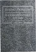 "view ""Flying Pioneers at Hammondsport, New York, 1901-1914"" by Lyman J. Seely - photostat digital asset: ""Flying Pioneers at Hammondsport, New York, 1901-1914"" by Lyman J. Seely - photostat"