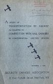 """view """"A Study of Transportation  by Airway as Related to Competition with Rail Carriers in Continental United States"""" - Security Owners Association digital asset: """"A Study of Transportation  by Airway as Related to Competition with Rail Carriers in Continental United States"""" - Security Owners Association"""
