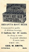 view Bryant's Root Beer / five gallons for 10 cents. [Trade card.] digital asset: Bryant's Root Beer / five gallons for 10 cents. [Trade card.]