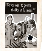 """view """"So you want to go into / the Donut Business?"""" [sic] [black-and-white photoprint] digital asset: """"So you want to go into / the Donut Business?"""" [sic] [black-and-white photoprint]"""