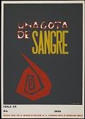 view Una Gota de Sangre [screenprint poster] digital asset: Una Gota de Sange