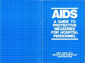 view AIDS: A Guide to Protective Measures for Health Personnel, (pamphlet) digital asset: AIDS: A Guide to Protective Measures for Health Personnel, (pamphlet)
