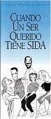 view Cuando un Ser Querido tiene SIDA (pamphlet) digital asset: Cuando un Ser Querido tiene SIDA (pamphlet)