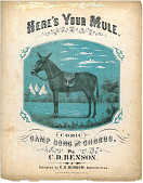 """view Here's Your Mule. / Comic / Camp Song and Chorus [Sheet music.] digital asset: """"Here's Your Mule"""" [Color]"""