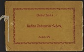 view George Conner Carlisle Indian School collection digital asset: Booklet- United States Indian Industrial School, Carlisle, Pa.