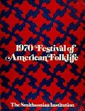 view 1970 Festival of American Folklife / The Smithsonian Institution digital asset number 1