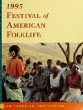 view 1995 Festival of American Folklife : June 23-27 and June 30-July 4 on the National Mall of the United States / Smithsonian Institution ; cosponsored by the National Park Service ; [edited by Carla M. Borden] digital asset number 1