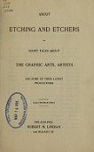view About etching and etchers; or, Short talks about the graphic arts, artists and some of their latest productions. Illustrated digital asset number 1
