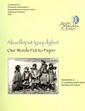 view Akuzilleput igaqullghet = Our words put to paper : sourcebook in St. Lawrence Island heritage and history / compiled by Igor Krupnik and Lars Krutak ; edited by Igor Krupnik, Willis Walunga (Kepelgu) and Vera Metcalf (Qaakaghlleq) digital asset number 1