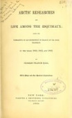 view Arctic researches, and life among the Esquimaux; being the narrative of an expedition in search of Sir John Franklin, in the years 1860, 1861, and 1862. By Charles Francis Hall .. digital asset number 1
