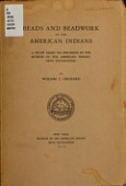 view Beads and beadwork of the American Indians : a study based on specimens in the Museum of the American Indian, Heye Foundation / by William C. Orchard digital asset number 1