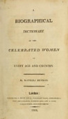 view A biographical dictionary of the celebrated women of every age and country. By Matilda Betham digital asset number 1