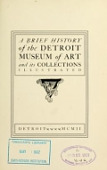 view A brief history of the Detroit Museum of Art and its collections : illustrated digital asset number 1