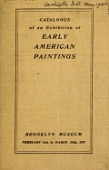view Catalog of an exhibition of Early American paintings : held in the Brooklyn Museum February 3rd to March 25th, 1917 digital asset number 1
