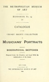 view Catalogue of the Crosby Brown collection of musicians' portraits. Biographical sketches. Prepared under the direction, and issued with the authorization, of the donor digital asset number 1