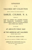 view Catalogue of the valuable art collection, recently contained in the Newport residence of Samuel Colman, N.A. consisting of rare old Chinese and Japanese pottery and porcelains, exceedingly scarce ukiyoye prints, fine old lacquers, bronzes and other rare objects digital asset number 1