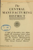 "view The Central Manufacturing District : Chicago Junction Railway Service : a book of descriptive text, photographs & testimonial letters about Chicago Junction Railway Service and the Central Manufacturing District - the center of Chicago, ""The Great Central Market"" digital asset number 1"