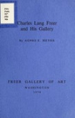 view Charles Lang Freer and his gallery / by Agnes E. Meyer digital asset number 1