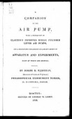 view A companion to the air pump, with a description of Claxton's improved single cylinder lever air pumps, and a descriptive explanation of a great variety of apparatus and experiments, many of which are original digital asset number 1