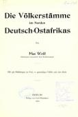 view Die völkerstämme im norden Deutsch-Ostrafrikas, von Max Weiss ... Mit 358 abbilungen im text, 21 ganzseitigen tafeln und einer karte digital asset number 1