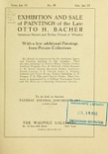 view Exhibition and sale of paintings of the late Otto H. Bacher : American painter and etcher, friend of Whistler : with a few additional paintings from private collections ... : to be sold at auction ... January 23, 1917 ..., the Walpole Galleries digital asset number 1