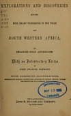 view Explorations and discoveries during four years' wanderings in the wilds of south western Africa : / by Charles John Andersson ; with an introductory letter by John Charles Frémont digital asset number 1
