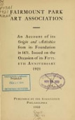 view Fairmount Park Art Association; an account of its origin and activities from its foundation in 1871. Issued on the occasion of its fiftieth anniversary, 1921 digital asset number 1
