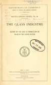 view The glass industry. Report on the cost of production of glass in the United States digital asset number 1