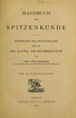 view Handbuch der Spitzenkunde, Technisches und Geschichtliches über die Näh-, Klöppel- und Maschinenspitzen digital asset number 1