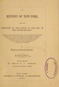 view A history of New York from the beginning of the world to the end of the Dutch dynasty ... by Diedrich Knickerbocker [pseud.] ... With illustrations by Felix O.C. Darley, engraved by eminent artists digital asset number 1